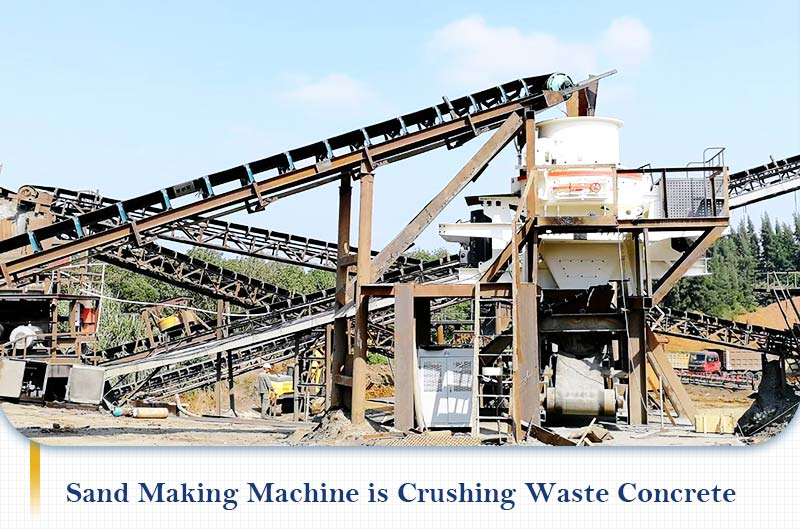 Sand Making Machine Crushing Waste Concrete.jpg